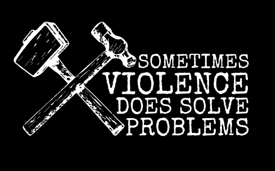 Violence solve Problems with Background (Black)